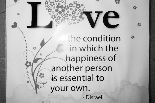 Love is  the conditions in which the happiness of another person is essential to your own